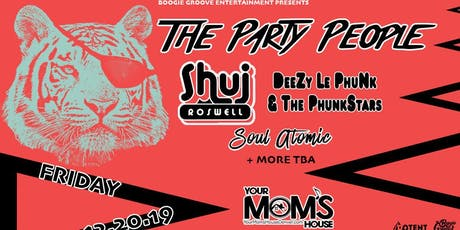The Party People w/ Shuj Roswell // DeeZy Le PhuNk & The PhunkStars tickets