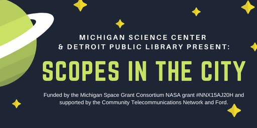 "Michigan Science Center & Detroit Public Library: ""Scopes in the City"""