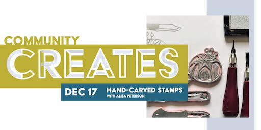 Community Creates: Hand-carved Stamps with Alisa Peterson