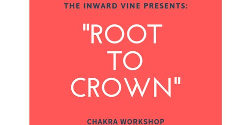 Root to Crown Chakra Series: The Root