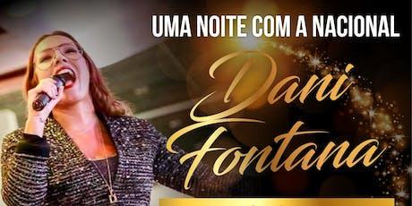 Uma noite com a Nacional Dani Fontana - 19 de Novembro 2019 ingressos