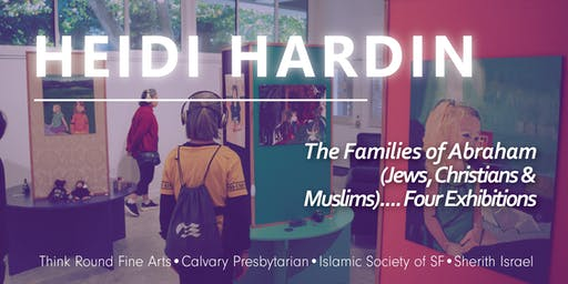 The Families of Abraham  (Jews, Christians & Muslims).... Four Exhibitions