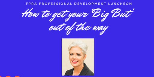 "November Lake FPRA  Meeting: How to Get your ""BIG BUT"" Out of the Way!"