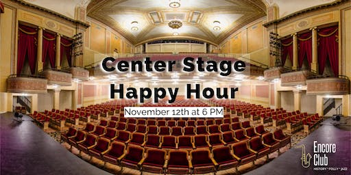 Center Stage Encore Club Happy Hour