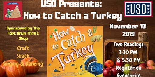 "USO Story Time ""How to Catch A Turkey"" Sponsored by Fort Drum Thrift Shop"