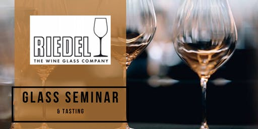 Riedel Glass Seminar & Tasting