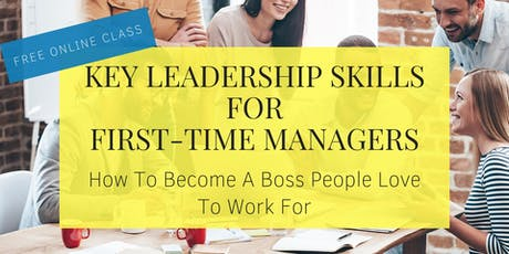 FREE Masterclass: Key Leadership Skills for First-Time Managers tickets