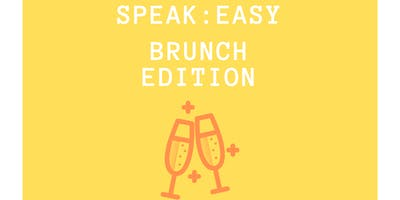 SPEAK:EASY • Brunch Edition
