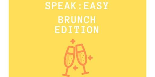 SPEAK:EASY • Brunch Edition