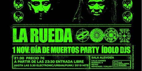 La Rueda + Ídolo DJs entradas