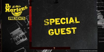 Dr. Martens Presents: Special Guest