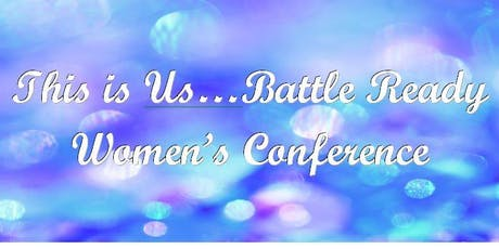 This Is Us..Battle Ready Women's Conference tickets