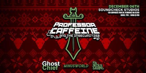 Professor Caffeine w/ Ghost Chief, Minusworld and Far Above The Ground