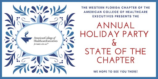 ACHE-WFC Annual Holiday Party & State of the Chapter - Dec 5th, 2019