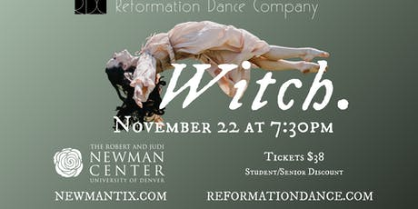 """Reformation Dance Company Presents """"Witch."""" tickets"""