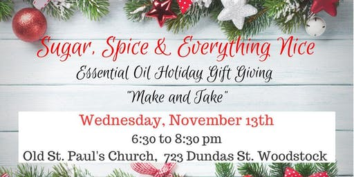Sugar, Spice and Everything Nice. Essential Oils Holiday Gift Event