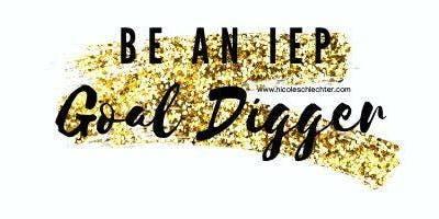 Be an IEP Goal Digger!