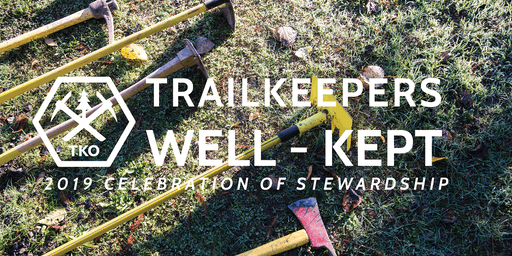 Trailkeepers Well-Kept - 2019 Celebration of Stewardship