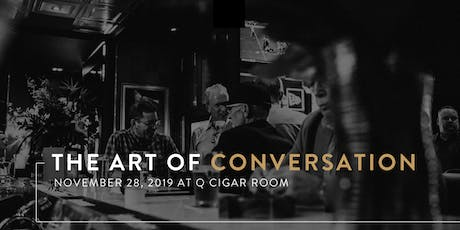 The Art of Conversation at Q Cigar Room tickets