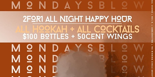 #MONDAYSBLOW W/BUY ONE GET ONE ALL NIGHT HAPPY HOUR