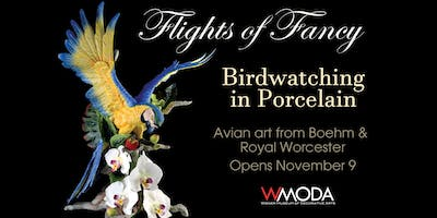 Flights of Fancy • Birdwatching in Porcelain - Museum Exhibition