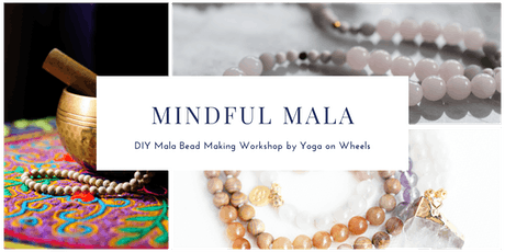 Make Your Own Mala Bead Necklace Workshop tickets