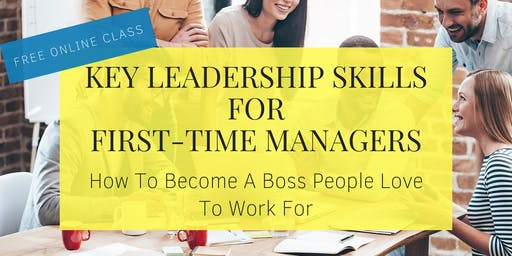 FREE Masterclass: Key Leadership Skills for First-Time Managers