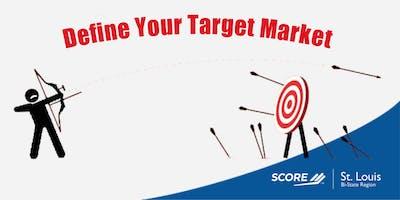 Defining Your Target Market 12072019