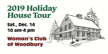 2019 Holiday House Tour by The Woman's Club of Woodbury tickets