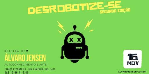DESROBOTIZE-SE (2° edição)