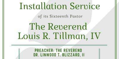 Installation Service of The Rev. Louis R. Tillman, IV
