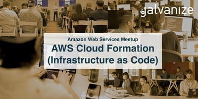 Amazon Web Services Meetup: AWS CloudFormation (Infrastructure as Code)
