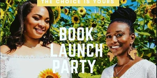 The Choice is Yours: Book Signing/Launch Party