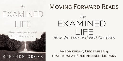 Moving Forward Book Group: The Examined Life