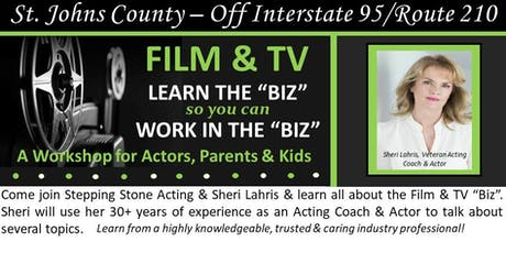 """Film & TV Workshop - LEARN the """"Biz"""" so you can WORK in the """"Biz"""" tickets"""