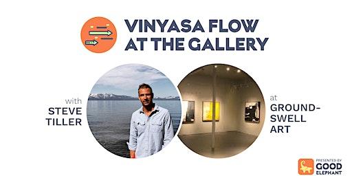 Vinyasa Flow at the Gallery