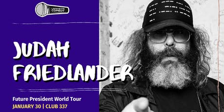 Judah Friedlander: Future President World Tour (NBC'S 30 Rock, Netflix) tickets