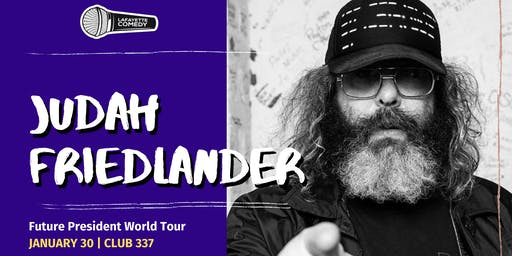 Judah Friedlander: Future President World Tour (NBC'S 30 Rock, Netflix)