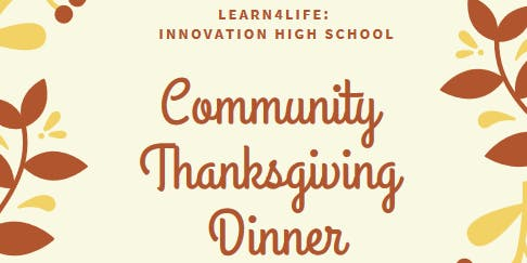 Learn4Life: Innovation High School Community Thanksgiving Dinner