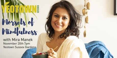 Morsels of Mindfulness with Mira Manek & Yeotown tickets
