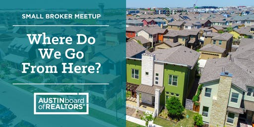 Small Broker Meetup: Where Do We Go From Here?