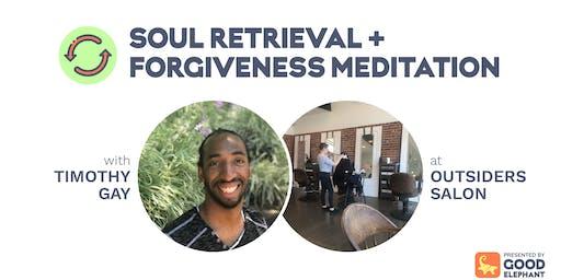 Soul Retrieval & Forgiveness Meditation