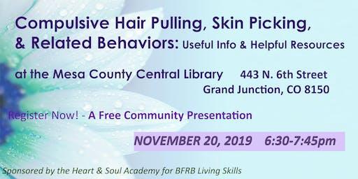 Body Focused Repetitive Behaviors: Hair Pulling & Skin Picking, etc.