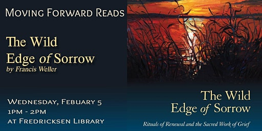 Moving Forward Book Group: The Wild Edge of Sorrow