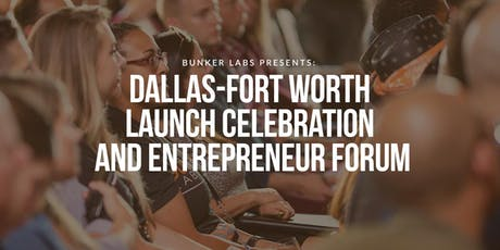 Bunker Labs Dallas-Fort Worth Launch Celebration and Entrepreneur Forum tickets