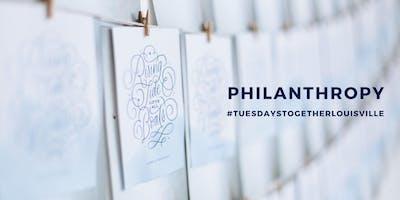 Tuesdays Together Louisville: Philanthropy