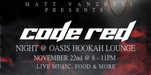 Code Red Night (Presented by Matt Vanzetti & Oasis Lounge)