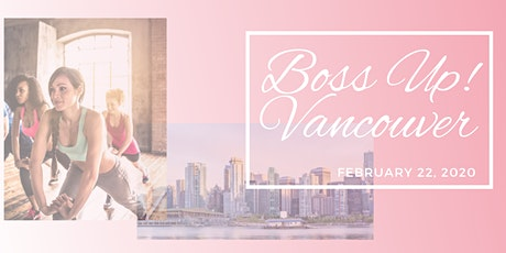 Boss Up Vancouver!  Women's Wellness Event with Talks, Yoga, Lunch + More! tickets