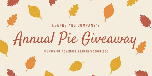 LeAnne and Company Annual Pie Giveaway! (Woodbridge Pick-Up)