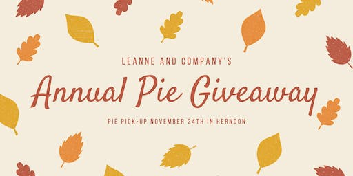 LeAnne and Company Annual Pie Giveaway! (Herndon Pick-Up)